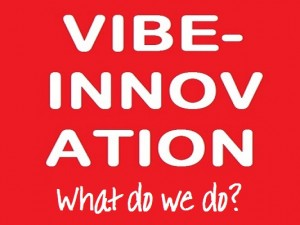 Vibe-Innovation – What Do We Do?